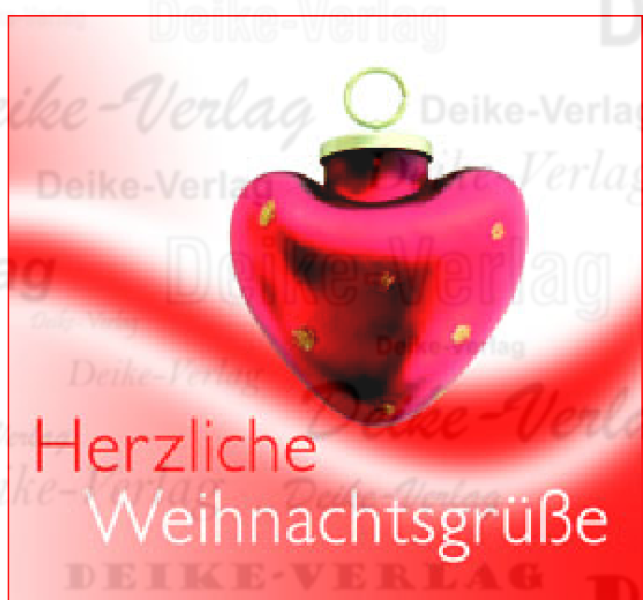 Herzliche Weihnachtswünsche.Herzliche Weihnachtsgrüße Weihnachten Saison Deike Verlag
