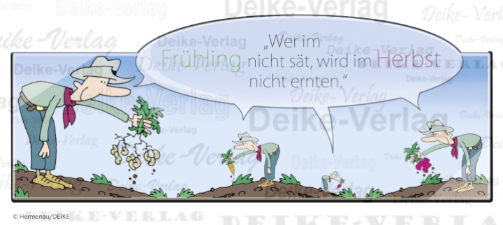 f040de97a4 Sprüche: Wer im Frühling nicht sät, wird im Herbst nicht ernten ...
