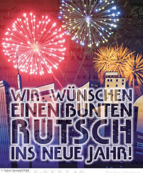 Sprüche: Wir wünschen einen guten Rutsch ins Neue Jahr ...